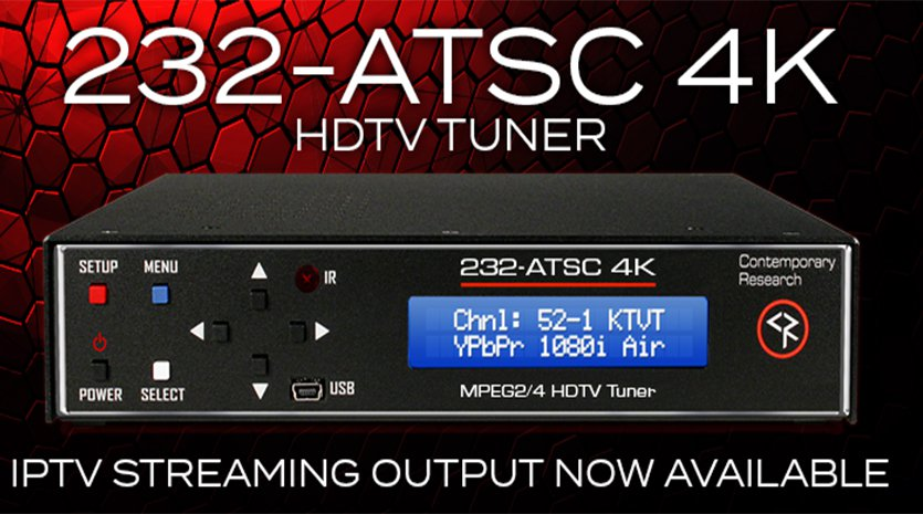 232-ATSC 4K now with IPTV steaming